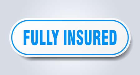 fully insured sign. rounded isolated sticker. white button