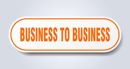 business to business sign. rounded isolated sticker. white button