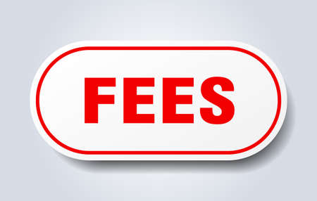 fees sign. rounded isolated sticker. white button