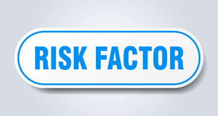 risk factor sign. rounded isolated sticker. white button