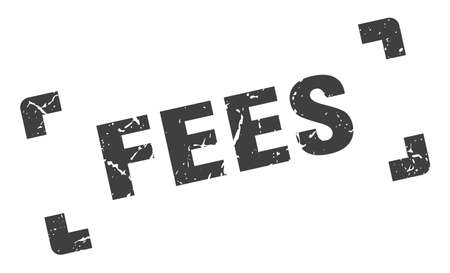 fees stamp. square grunge sign on white background Stock Illustratie