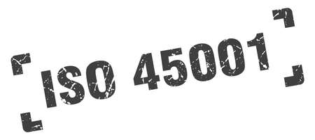 iso 45001 stamp. square grunge sign on white background