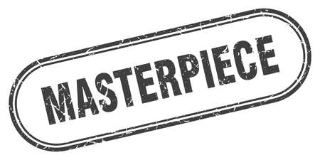 masterpiece stamp. rounded grunge sign on white background