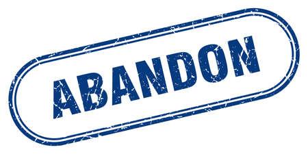 abandon stamp. rounded grunge sign on white background