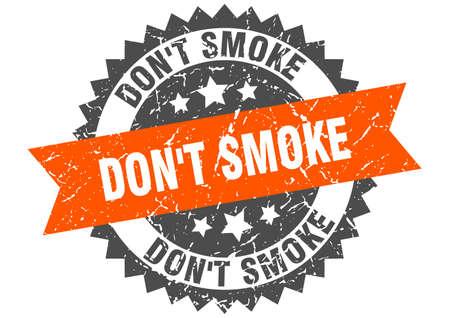 don't smoke stamp. round grunge sign with ribbon