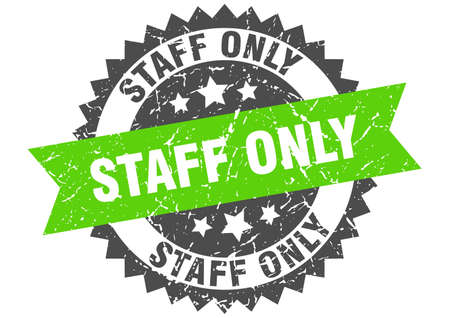 staff only stamp. round grunge sign with ribbon
