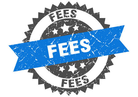 fees stamp. round grunge sign with ribbon