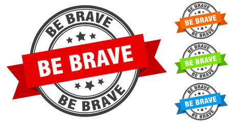 be brave stamp. round band sign set. ribbon label