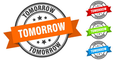 tomorrow stamp. round band sign set. ribbon label Vecteurs