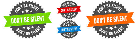 don't be silent sign. round ribbon label set. Stamp