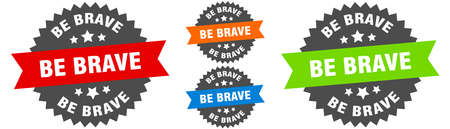 be brave sign. round ribbon label set. Stamp