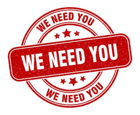 we need you stamp. we need you sign. round grunge label Vektorgrafik