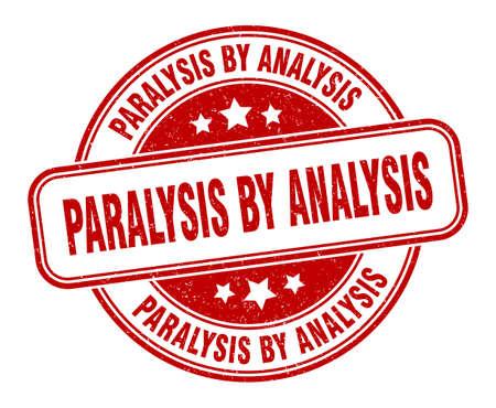 paralysis by analysis stamp. paralysis by analysis sign. round grunge label