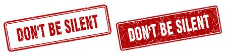 don't be silent square stamp. don't be silent grunge sign set Illusztráció