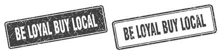be loyal buy local square stamp. be loyal buy local grunge sign set