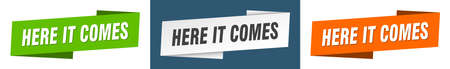 here it comes ribbon label sign set. here it comes banner