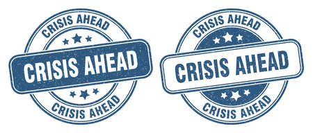 crisis ahead stamp. crisis ahead sign. round grunge label