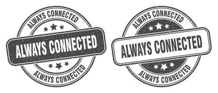 always connected stamp. always connected sign. round grunge label