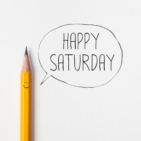 saturday: Happy saturday in bubble with pencil