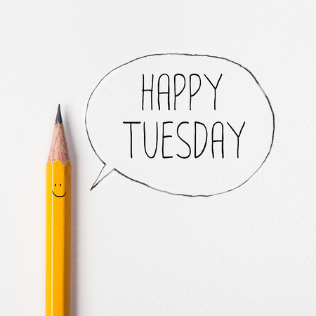 tuesday: Happy tuesday in bubble with pencil