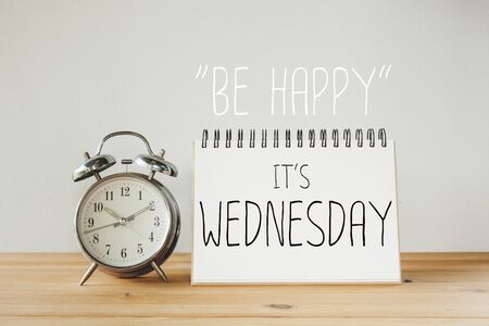 wednesday: Inspirational quote : Be happy its wednesday Stock Photo