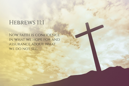verse: Hebrews 11:1 Vintage Bible Verse Background on one cross on a hill