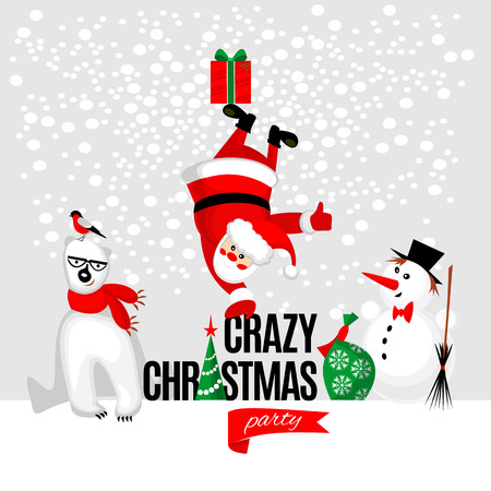 Crazy Christmas party poster. Merry Christmas characters: Santa Claus, White Bear with a bullfinch on its head and a Snowman isolated on white background. Vector illustration