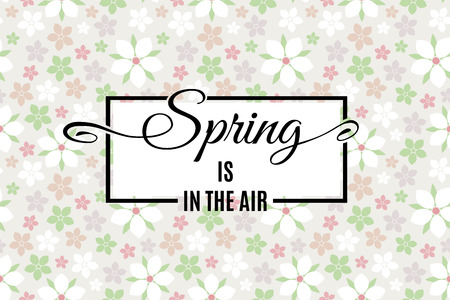 Spring is in the air lettering on light tender floral pattern background. Vector illustration