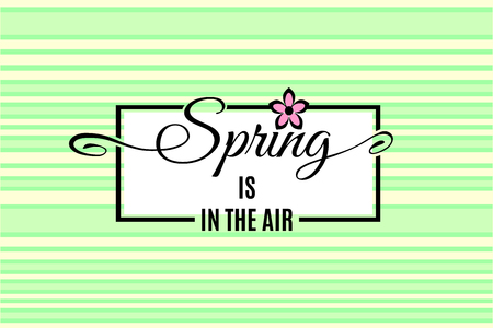 Spring is in the air lettering on light tender green striped background. Vector illustration Ilustrace