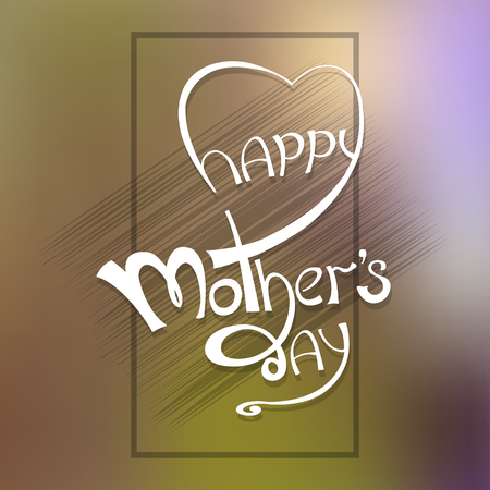 Happy Mothers day lettering template on blurry background with frame for your holiday design. Ilustração