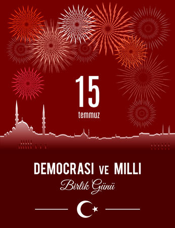 Turkey holiday Demokrasi ve Milli Birlik Gunu Translation from Turkish: The day of democracy and National Unity Day of Turkey. Vector greeting placard with skyline of Istanbul and fireworks