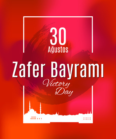 Turkey holiday Zafer Bayrami 30 Agustos Translation from Turkish: The Victory Day of 30 August. Vector simple frame with skyline of Istanbul city and grunge spot