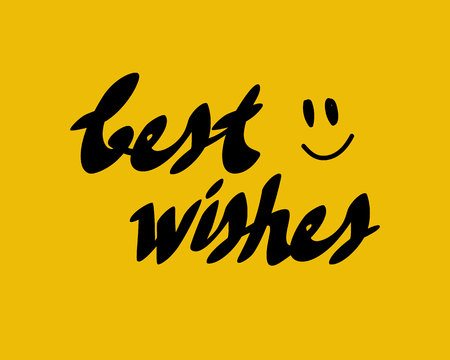 Best wishes card with minimalism hand drawn smiled face. Handwritten modern black lettering composition isolated on yellow background. Vector design element illustration