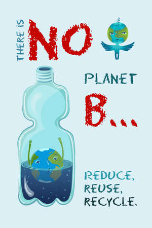 There is no planet B. Vector conceptual ecological illustration of planet Earth that drowning in the plastic bottle. Recycling plastic.