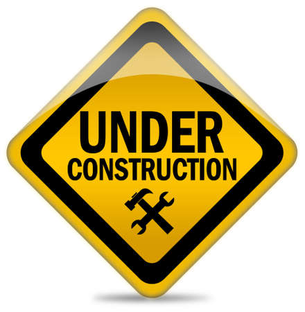 in the reconstruction: Under construction sign