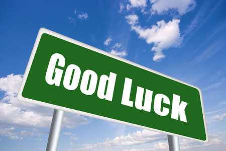 stroke of luck: Good luck illustrated sign