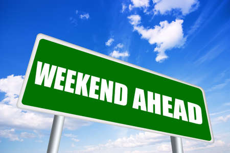 Weekend ahead sign Stock Photo - 13185178