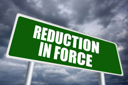 hard stuff: Reduction in force sign Stock Photo