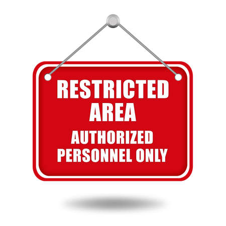 access restricted: Restricted area signboard