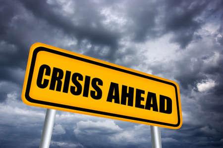 ahead: Crisis ahead road sign