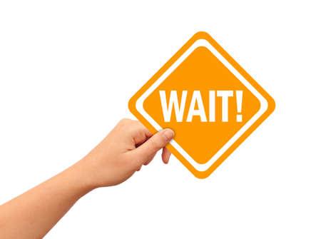 wait sign: Wait sign Stock Photo