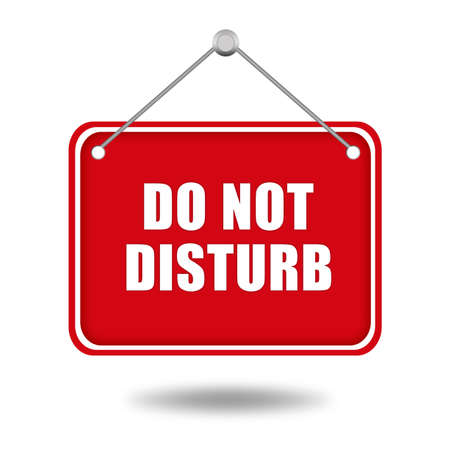 to disturb: Do not disturb red signboard