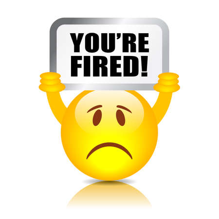 resignation: You are fired sign