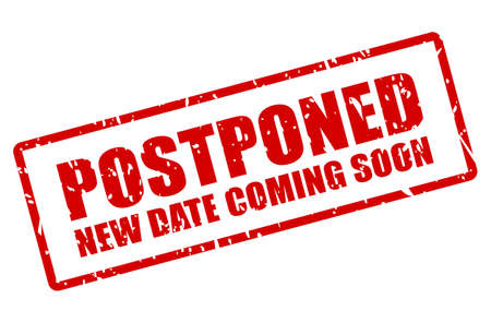 Postponed event, new date coming soon