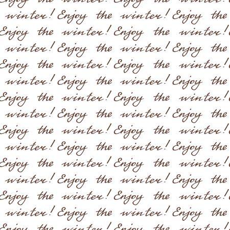 """Patrón sin fisuras de caligrafía """"¡Disfruta del invierno!"""". Carta manuscrita de la vendimia. Escritura femenina sobre un fondo blanco. Efecto sepia. Ilustración vectorial. Ilustración de vector"""