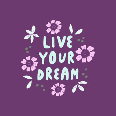 Live your dreams. Hand drawn dry brush lettering. Vector illustration.