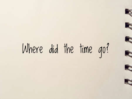 where: where did the time go questionmark written on white notepad