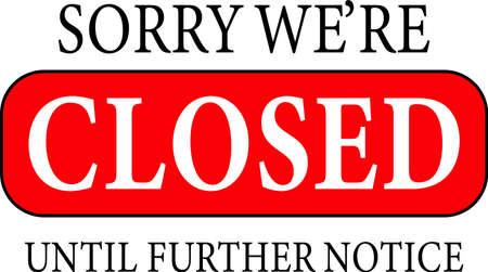 Désolé, nous sommes fermés, avis ou signe. Concept d'entreprise pour les entreprises, sites et services fermés.
