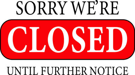 Sorry, we are closed,notice or sign.Business concept for closed businesses,sites and services.