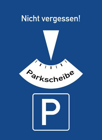 not to forget: A parking disc with the german words for Not forget! Parking disc (Nicht vergessen! Parkscheibe)